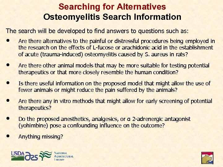 Searching for Alternatives Osteomyelitis Search Information The search will be developed to find answers