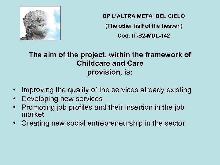 DP L'ALTRA META' DEL CIELO (The other half of the heaven) Cod: IT-S 2