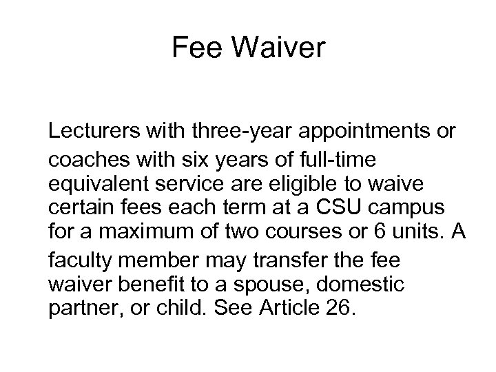 Fee Waiver Lecturers with three-year appointments or coaches with six years of full-time equivalent