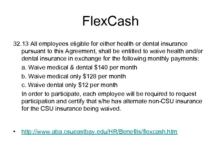 Flex. Cash 32. 13 All employees eligible for either health or dental insurance pursuant
