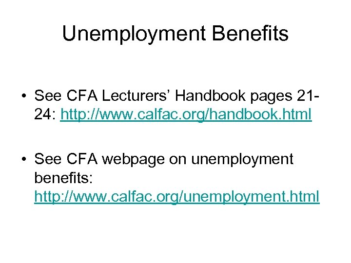 Unemployment Benefits • See CFA Lecturers' Handbook pages 2124: http: //www. calfac. org/handbook. html
