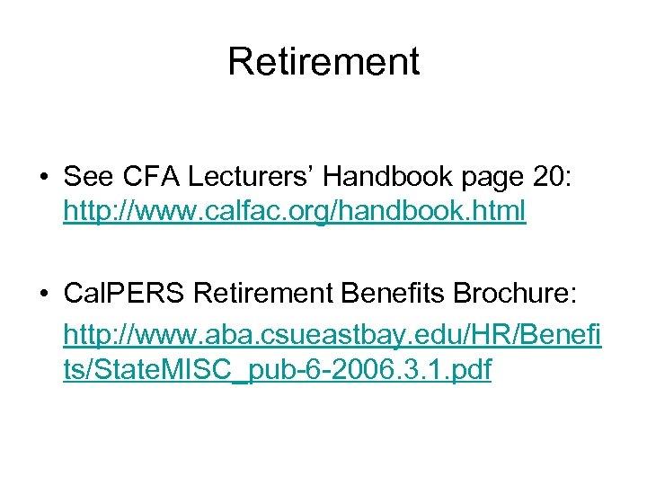 Retirement • See CFA Lecturers' Handbook page 20: http: //www. calfac. org/handbook. html •
