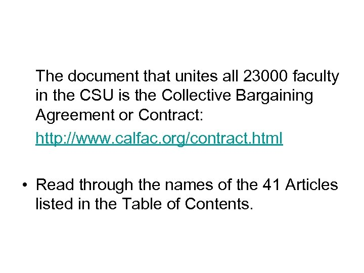 The document that unites all 23000 faculty in the CSU is the Collective Bargaining