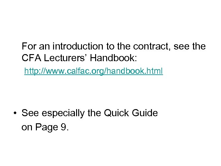 For an introduction to the contract, see the CFA Lecturers' Handbook: http: //www. calfac.