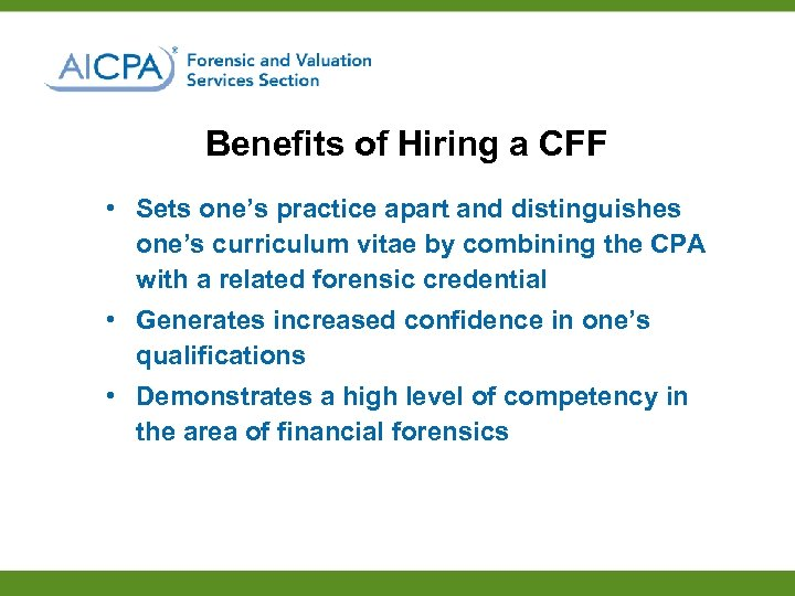Benefits of Hiring a CFF • Sets one's practice apart and distinguishes one's curriculum