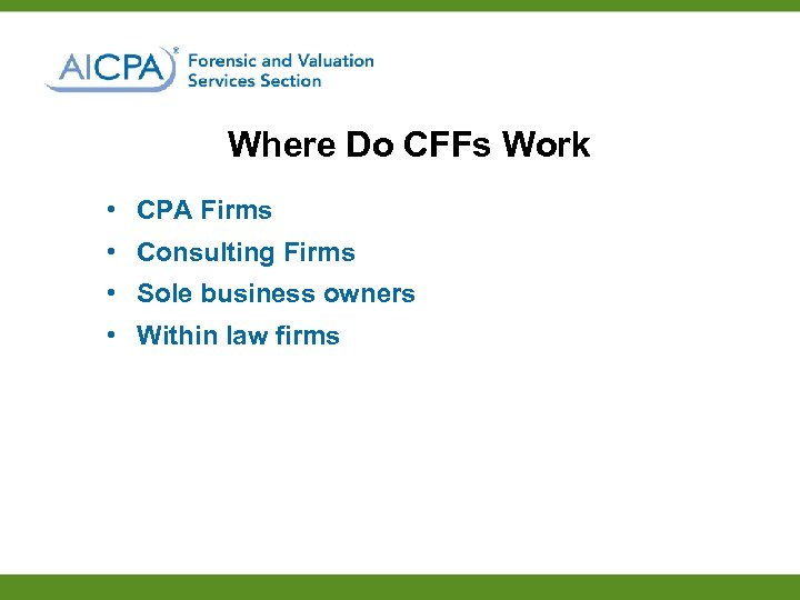 Where Do CFFs Work • CPA Firms • Consulting Firms • Sole business owners