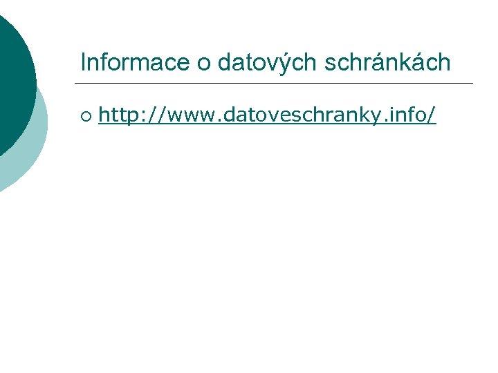 Informace o datových schránkách ¡ http: //www. datoveschranky. info/