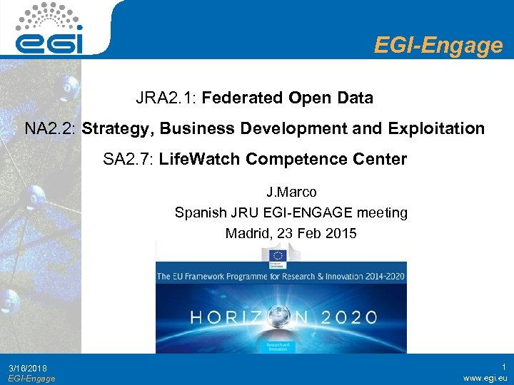 EGI-Engage JRA 2. 1: Federated Open Data NA 2. 2: Strategy, Business Development and