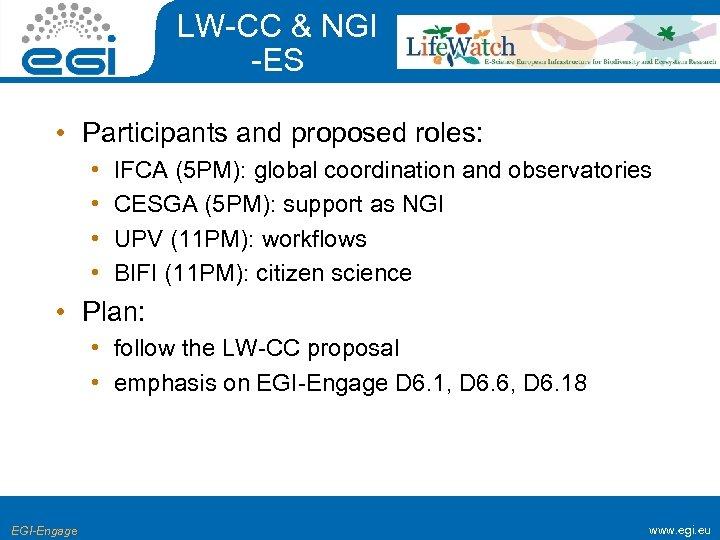LW-CC & NGI -ES • Participants and proposed roles: • • IFCA (5 PM):