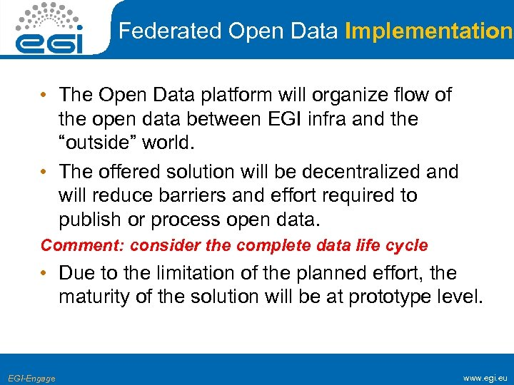 Federated Open Data Implementation • The Open Data platform will organize flow of the