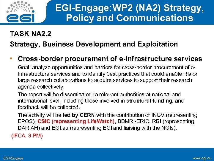 EGI-Engage: WP 2 (NA 2) Strategy, Policy and Communications TASK NA 2. 2 Strategy,