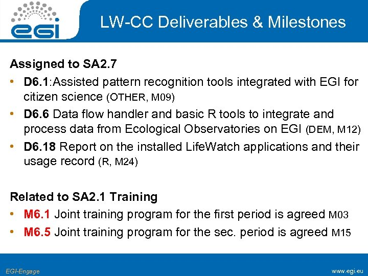 LW-CC Deliverables & Milestones Assigned to SA 2. 7 • D 6. 1: Assisted