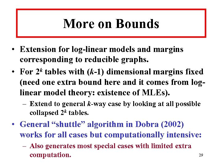 More on Bounds • Extension for log-linear models and margins corresponding to reducible graphs.