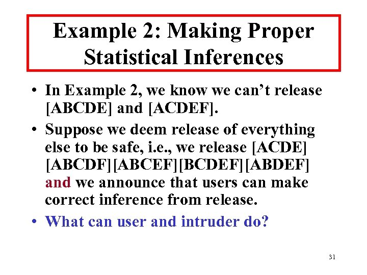 Example 2: Making Proper Statistical Inferences • In Example 2, we know we can't