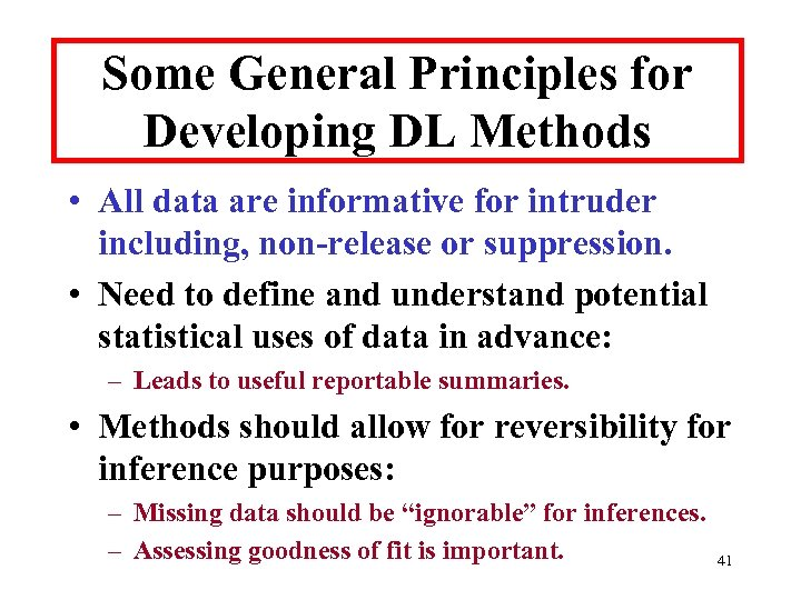 Some General Principles for Developing DL Methods • All data are informative for intruder