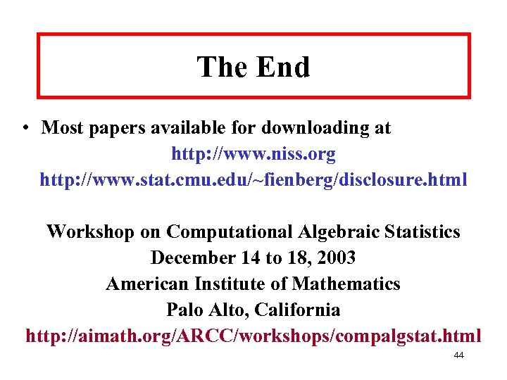 The End • Most papers available for downloading at http: //www. niss. org http: