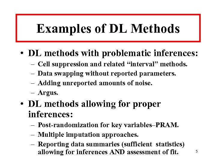 Examples of DL Methods • DL methods with problematic inferences: – – Cell suppression