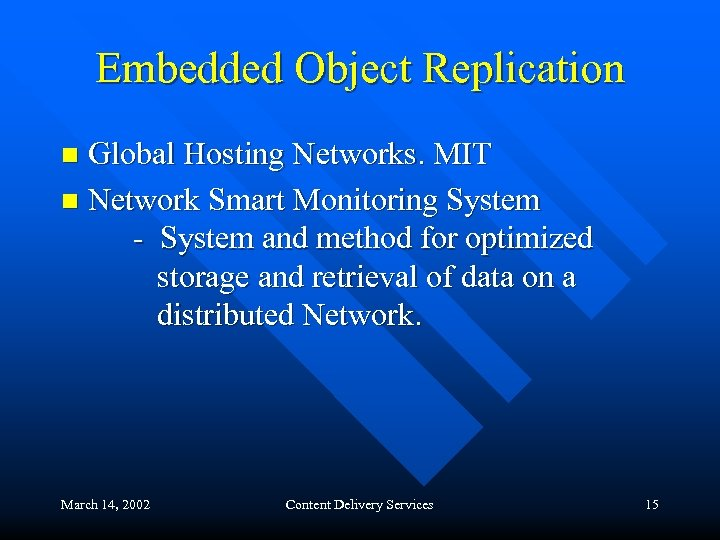 Embedded Object Replication Global Hosting Networks. MIT n Network Smart Monitoring System - System