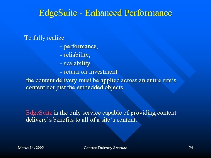 Edge. Suite - Enhanced Performance To fully realize - performance, - reliability, - scalability