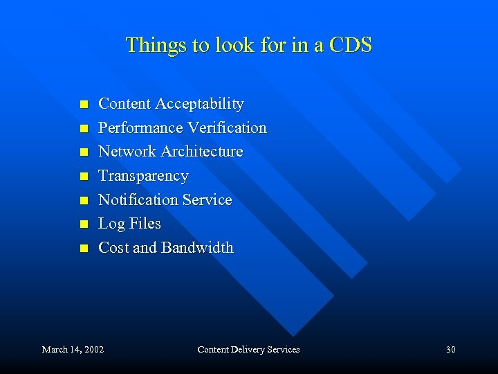 Things to look for in a CDS n n n n Content Acceptability Performance