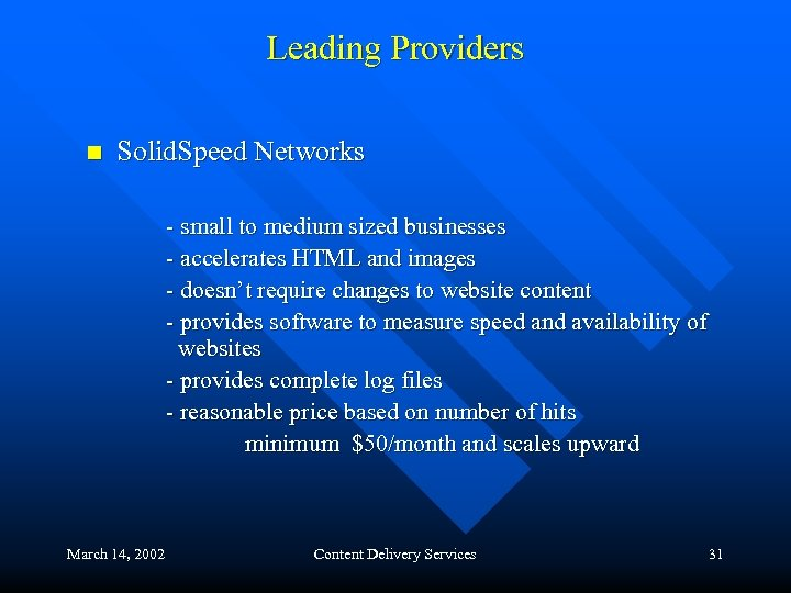 Leading Providers n Solid. Speed Networks - small to medium sized businesses - accelerates