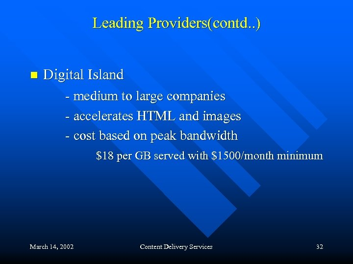 Leading Providers(contd. . ) n Digital Island - medium to large companies - accelerates
