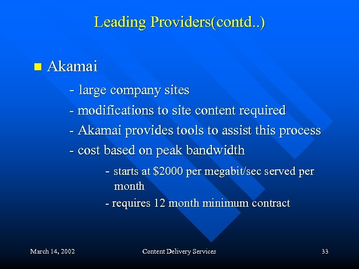 Leading Providers(contd. . ) n Akamai - large company sites - modifications to site