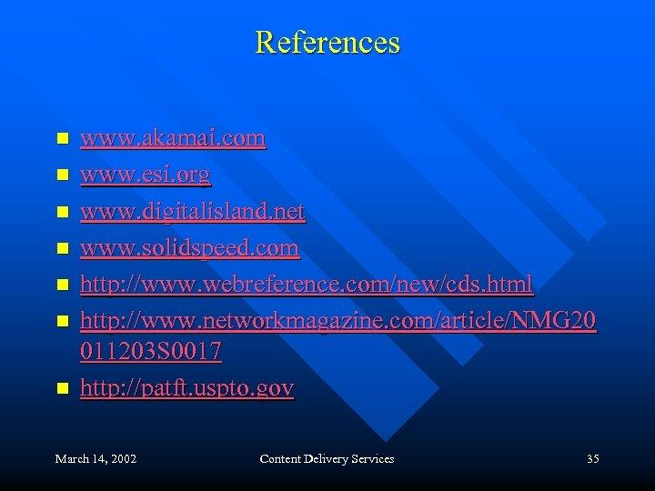 References n n n n www. akamai. com www. esi. org www. digitalisland. net