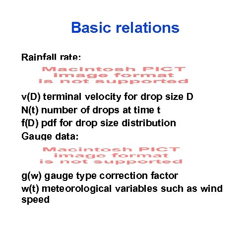 Basic relations Rainfall rate: v(D) terminal velocity for drop size D N(t) number of