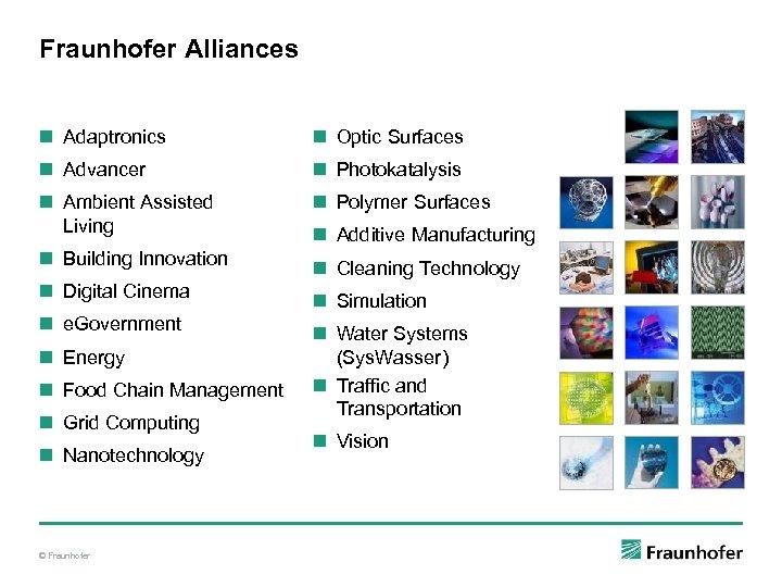 Fraunhofer Alliances n Adaptronics n Optic Surfaces n Advancer n Photokatalysis n Ambient Assisted