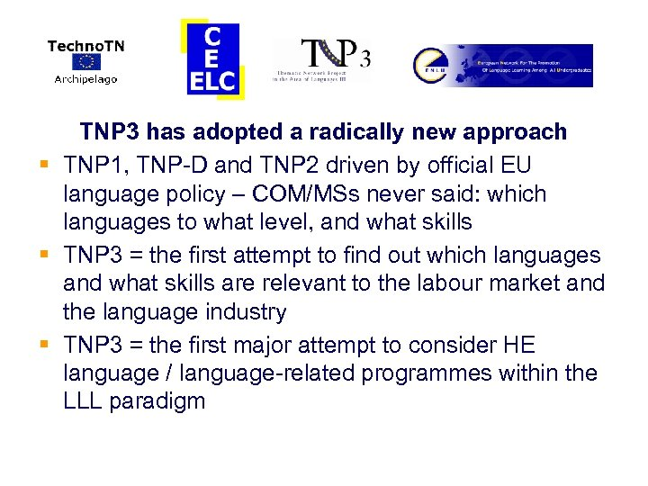 TNP 3 has adopted a radically new approach § TNP 1, TNP-D and TNP
