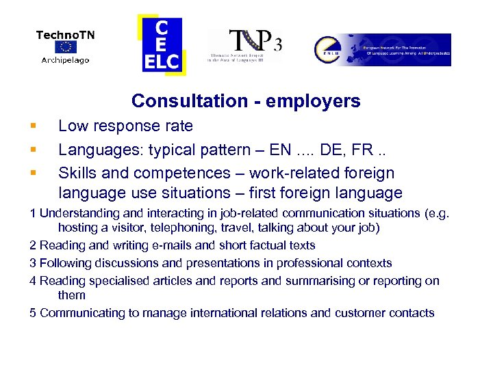 Consultation - employers § § § Low response rate Languages: typical pattern – EN.