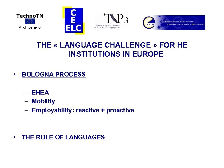 THE « LANGUAGE CHALLENGE » FOR HE INSTITUTIONS IN EUROPE • BOLOGNA PROCESS –