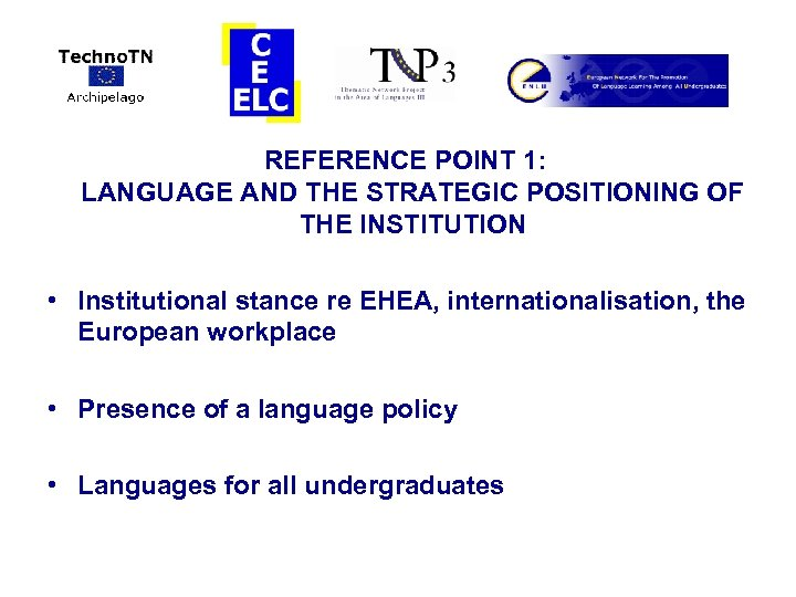 REFERENCE POINT 1: LANGUAGE AND THE STRATEGIC POSITIONING OF THE INSTITUTION • Institutional