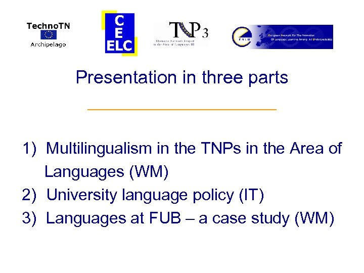 Presentation in three parts ___________ 1) Multilingualism in the TNPs in the Area of