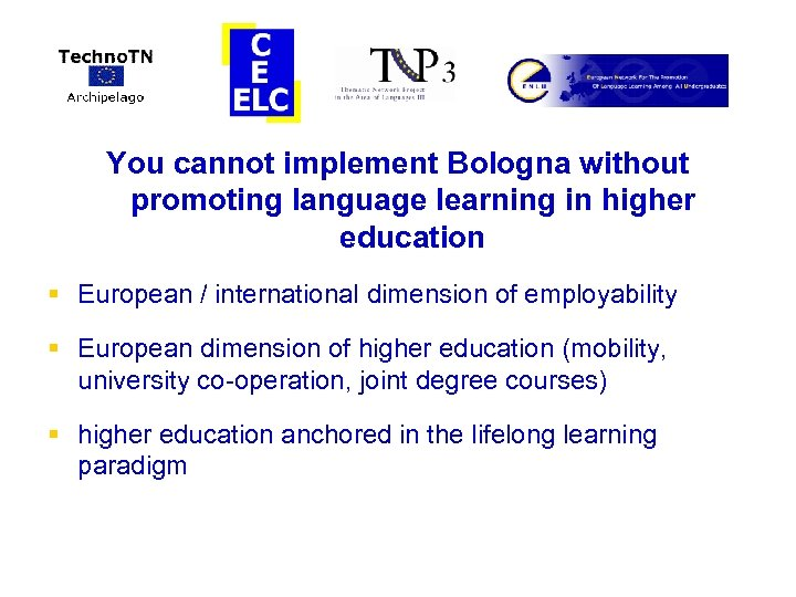 You cannot implement Bologna without promoting language learning in higher education § European /