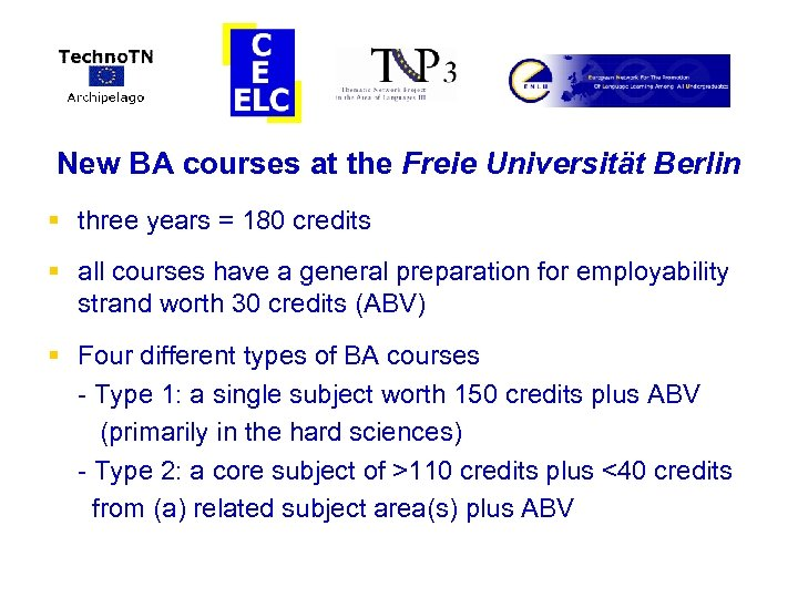 New BA courses at the Freie Universität Berlin § three years = 180 credits