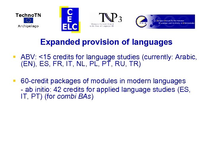 Expanded provision of languages § ABV: <15 credits for language studies (currently: Arabic, (EN),