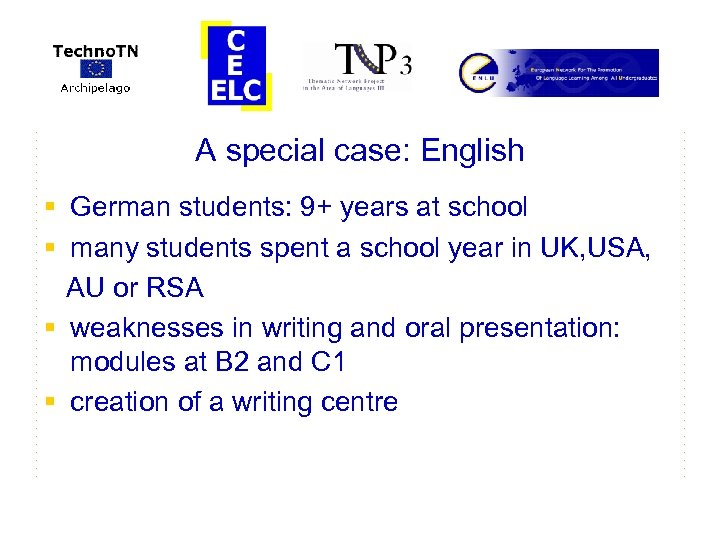 A special case: English § German students: 9+ years at school § many students