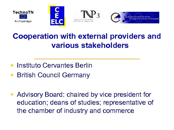 Cooperation with external providers and various stakeholders ______________ § Instituto Cervantes Berlin § British