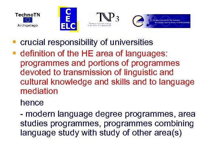 § crucial responsibility of universities § definition of the HE area of languages: programmes