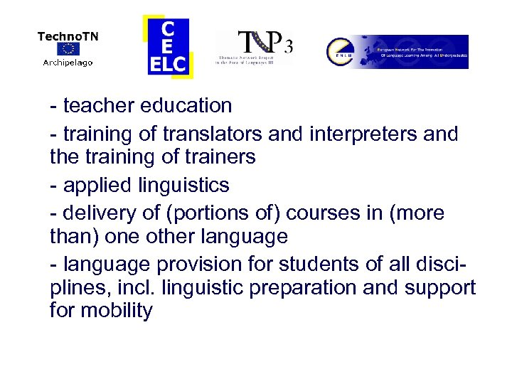 - teacher education - training of translators and interpreters and the training of trainers