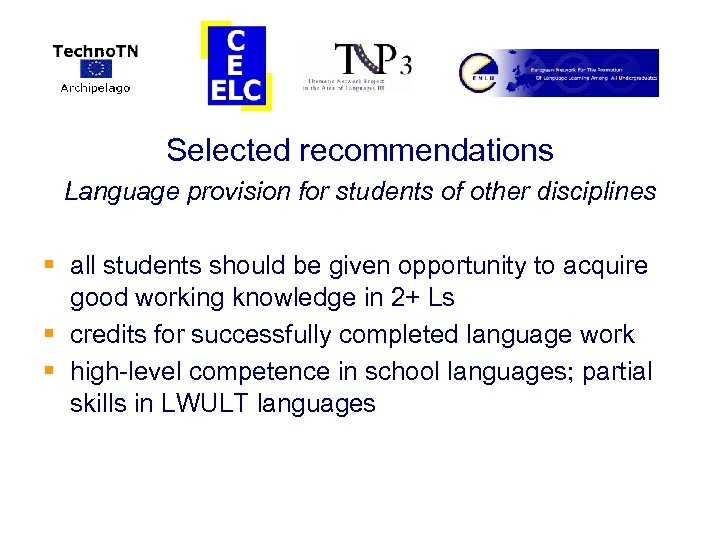 Selected recommendations Language provision for students of other disciplines § all students should be