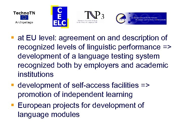 § at EU level: agreement on and description of recognized levels of linguistic performance