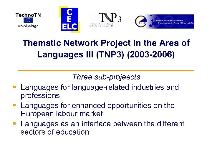 Thematic Network Project in the Area of Languages III (TNP 3) (2003 -2006) __________________