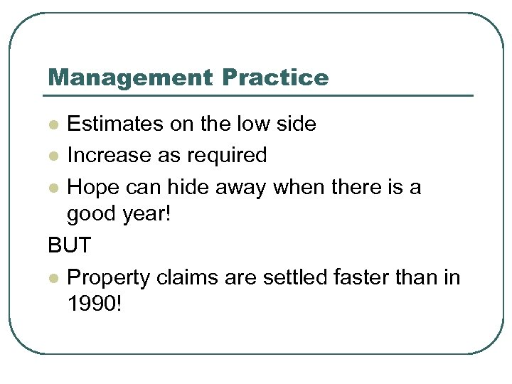 Management Practice Estimates on the low side l Increase as required l Hope can