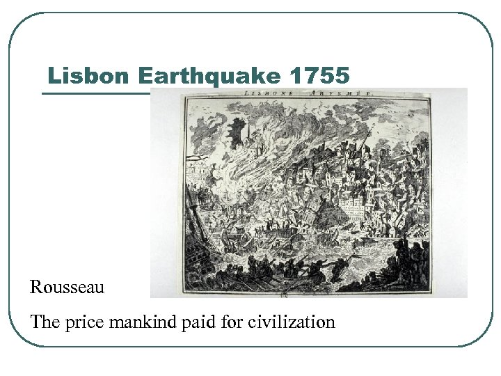 Lisbon Earthquake 1755 Rousseau The price mankind paid for civilization