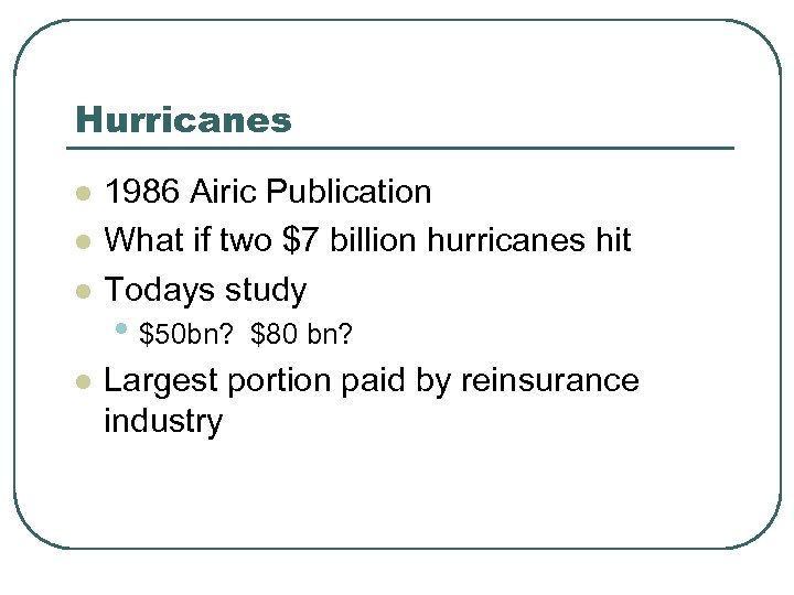 Hurricanes l l 1986 Airic Publication What if two $7 billion hurricanes hit Todays