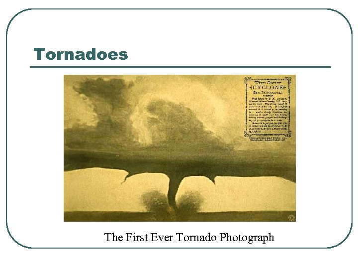 Tornadoes The First Ever Tornado Photograph
