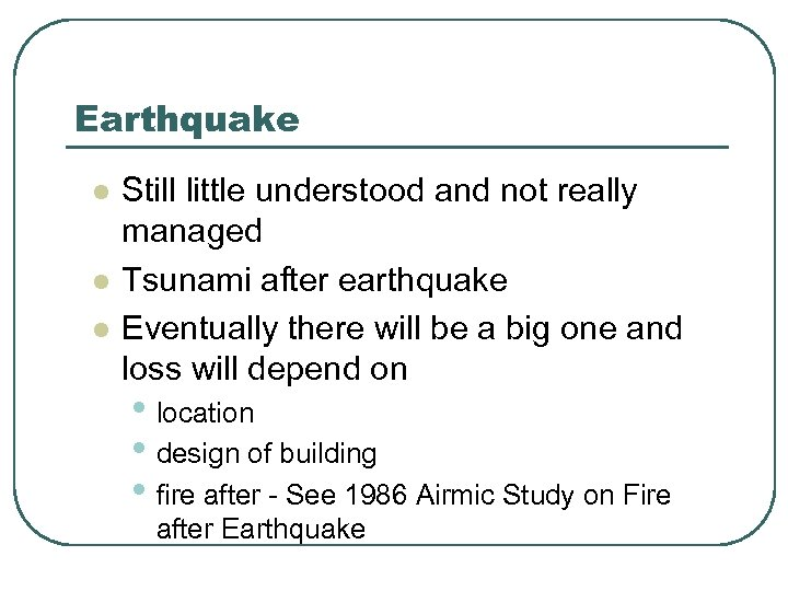Earthquake l l l Still little understood and not really managed Tsunami after earthquake